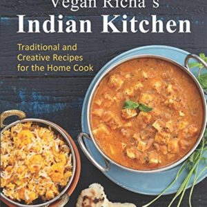 Vegan Richa's Indian Kitchen: Traditional and Creative Recipes for the Home Cook 98