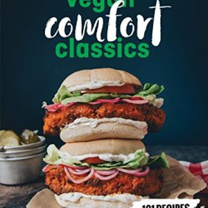 Hot for Food Vegan Comfort Classics: 101 Recipes to Feed Your Face [A Cookbook] 46