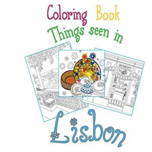 Coloring Book Lisbon: Things seen in Lisbon, 20 Coloring Pages inspired by the wonderful city of Lisbon 63