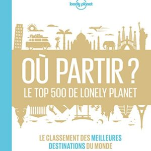 Où partir? Le top 500 de Lonely Planet - 1ed 12