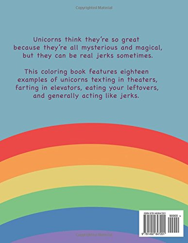 Unicorns Are Jerks A Coloring Book Exposing the Cold Hard Sparkly Truth 0 1 - licorne, passion - Unicorns Are Jerks: A Coloring Book Exposing the Cold, Hard, Sparkly Truth