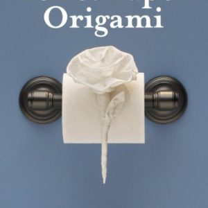 Toilet Paper Origami: Delight your Guests with Fancy Folds & Simple Surface Embellishments (English Edition) 14