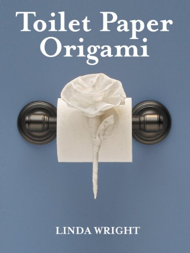 Toilet Paper Origami: Delight your Guests with Fancy Folds & Simple Surface Embellishments (English Edition) 1