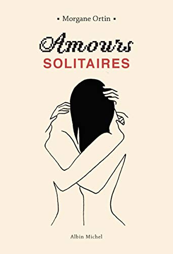 Amours solitaires 0 - livres, passion - Amours solitaires