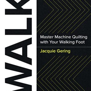 Walk: Master Machine Quilting with Your Walking Foot 54