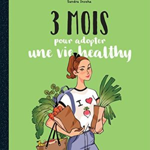 3 mois pour adopter une vie healthy 16