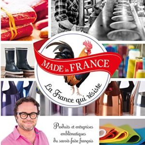 MADE in FRANCE La France qui résiste 8