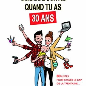 Guide de survie quand tu as 30 ans 8