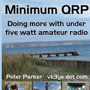 Minimum QRP: Doing more with under five watt amateur radio 17