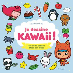 Je dessine Kawaii ! : Plus de 80 dessins étape par étape 6