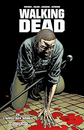 Walking Dead, Tome 26 : L'appel aux armes 1