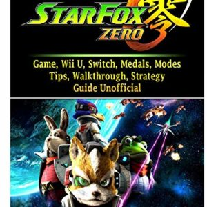 Star Fox Zero Game, Wii U, Switch, Medals, Modes, Tips, Walkthrough, Strategy, Guide Unofficial 4