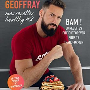 Mes recettes healthy #2: BAM ! 80 recettes fitfightforever pour te transformer 5
