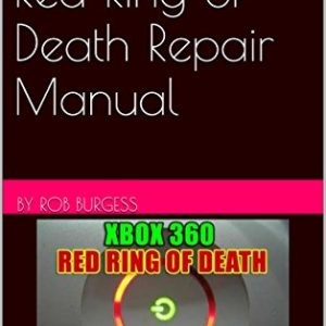 Xbox 360 Red Ring of Death Repair Manual (English Edition) 3